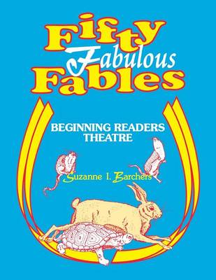 Fifty Fabulous Fables: Beginning Readers Theatre (Paperback)