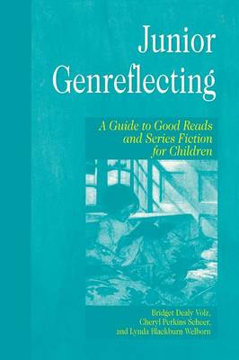 Junior Genreflecting: A Guide to Good Reads and Series Fiction for Children - Genreflecting Advisory Series (Hardback)