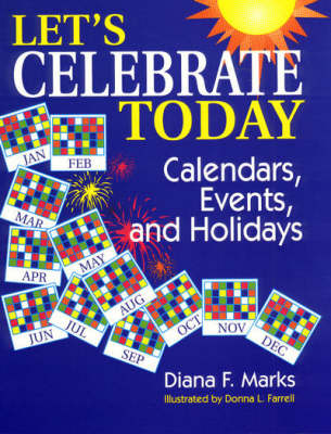 Let's Celebrate Today: Calendars, Events and Holidays (Paperback)