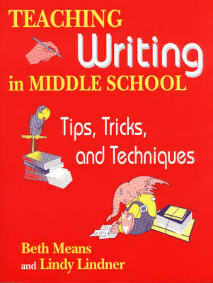 Teaching Writing in Middle School: Tips, Tricks, and Techniques (Paperback)