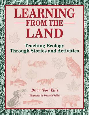 Learning from the Land: Teaching Ecology Through Stories and Activities (Paperback)