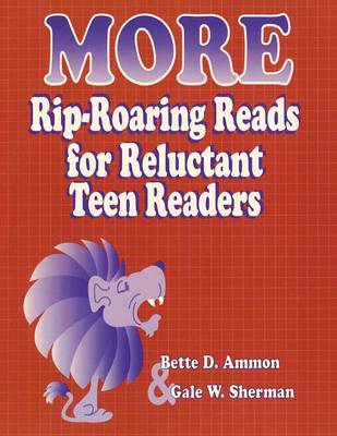 More Rip-Roaring Reads for Reluctant Teen Readers (Paperback)