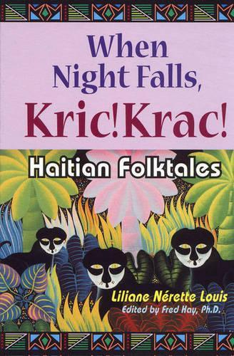 When Night Falls, Kric!Krac!: Haitian Folktales - World Folklore Series (Hardback)