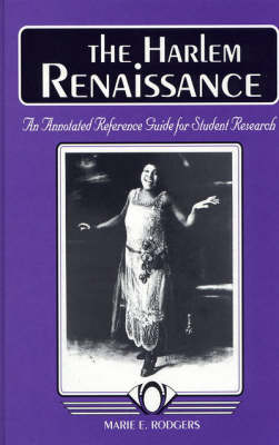 The Harlem Renaissance: An Annotated Reference Guide for Student Research (Hardback)