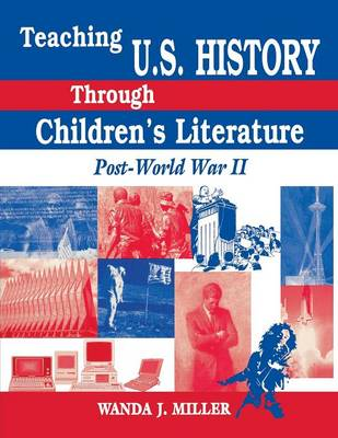 Teaching U.S. History Through Children's Literature: Post-World War II (Paperback)