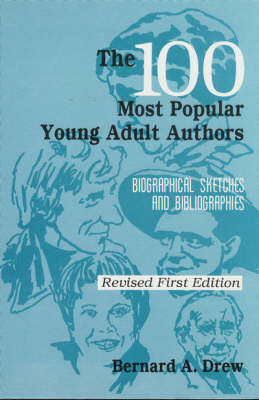 The 100 Most Popular Young Adult Authors: Biographical Sketches and Bibliographies (Hardback)
