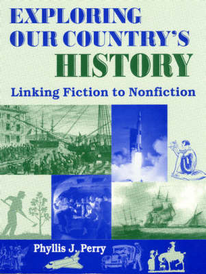 Exploring Our Country's History: Linking Fiction to Nonfiction (Paperback)