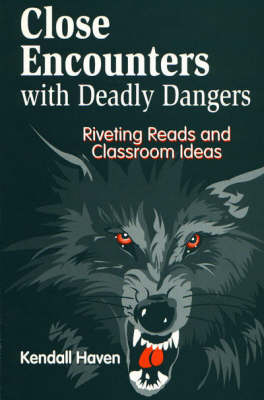 Close Encounters with Deadly Dangers: Riveting Reads and Classroom Ideas (Paperback)