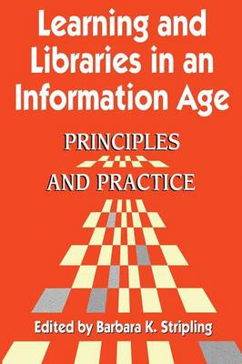 Learning and Libraries in an Information Age: Principles and Practice (Paperback)