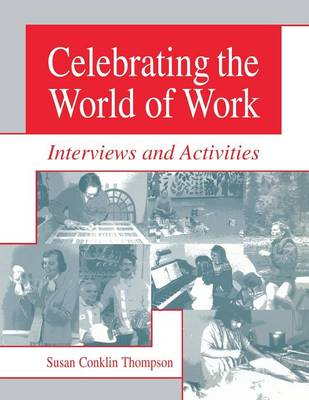 Celebrating the World of Work: Interviews and Activities (Paperback)