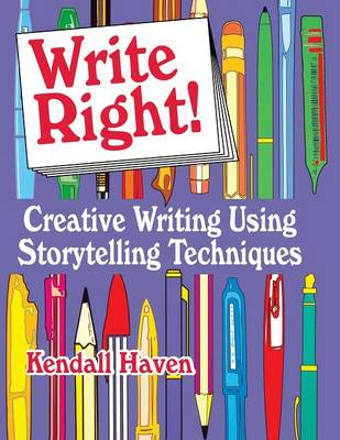 Write Right!: Creative Writing Using Storytelling Techniques (Paperback)