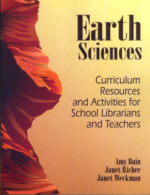 Earth Sciences: Curriculum Resources and Activities for School Librarians and Teachers (Paperback)
