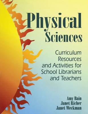 Physical Sciences: Curriculum Resources and Activities for School Librarians and Teachers (Paperback)
