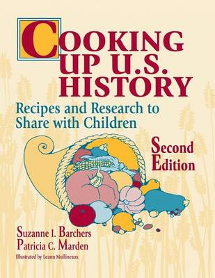 Cooking Up U.S. History: Recipes and Research to Share with Children, 2nd Edition (Paperback)