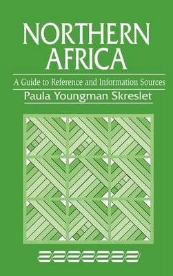 Northern Africa: A Guide to Reference and Information Sources - Reference Sources in the Social Sciences (Hardback)