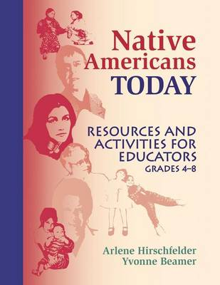 Native Americans Today: Resources and Activities for Educators, Grades 4-8 (Paperback)