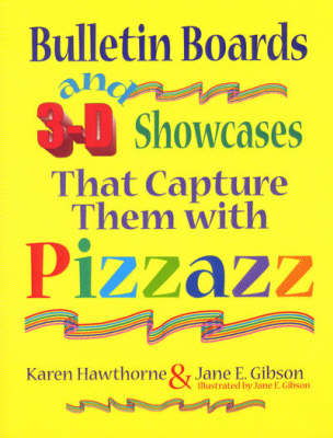 Bulletin Boards and 3-D Showcases That Capture Them with Pizzazz (Paperback)