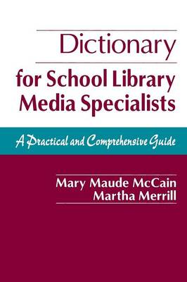 Dictionary for School Library Media Specialists: A Practical and Comprehensive Guide (Paperback)