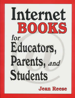 Internet Books for Educators, Parents, and Students (Paperback)