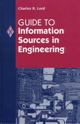 Guide to Information Sources in Engineering - Reference Sources in Science and Technology (Hardback)