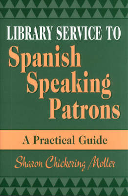 Library Service to Spanish Speaking Patrons: A Practical Guide (Paperback)