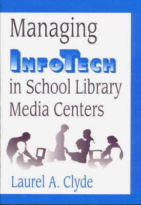 Managing InfoTech in School Library Media Centers (Hardback)
