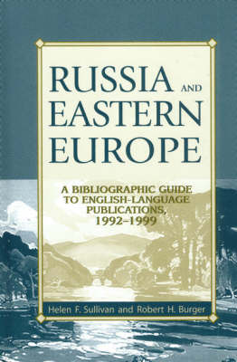 Russia and Eastern Europe: A Bibliographic Guide to English-Language Publications, 1992-1999 (Hardback)