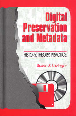 Digital Preservation and Metadata: History, Theory, Practice (Paperback)