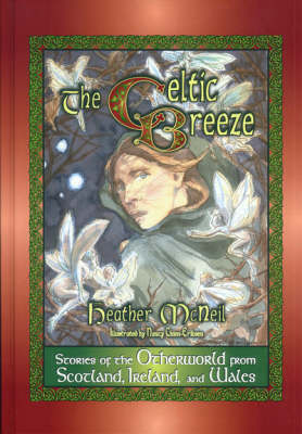 The Celtic Breeze: Stories of the Otherworld from Scotland, Ireland, and Wales (Hardback)