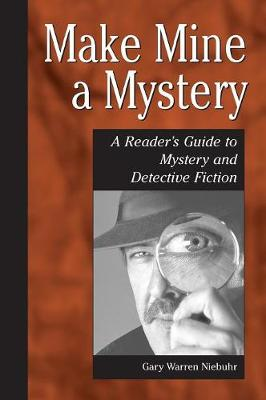 Make Mine a Mystery: A Reader's Guide to Mystery and Detective Fiction - Genreflecting Advisory Series (Hardback)