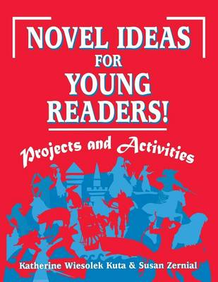 Novel Ideas for Young Readers!: Projects and Activities (Paperback)