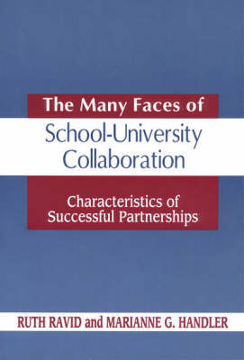The Many Faces of SchoolUniversity Collaboration: Characteristics of Successful Partnerships (Paperback)