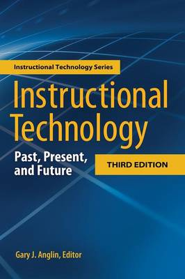 Instructional Technology: Past, Present, and Future, 3rd Edition (Hardback)