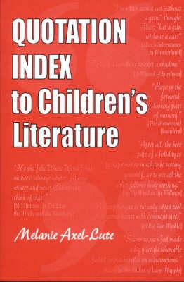 Quotation Index to Children's Literature (Paperback)