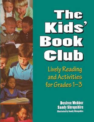 The Kids' Book Club: Lively Reading and Activities for Grades 1-3 (Paperback)