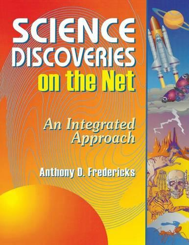 Science Discoveries on the Net: An Integrated Approach (Paperback)