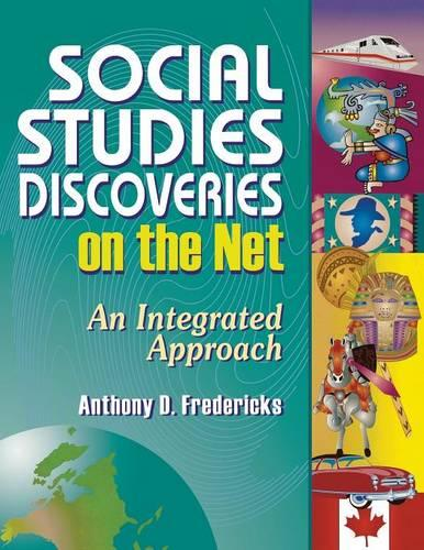 Social Studies Discoveries on the Net: An Integrated Approach (Paperback)