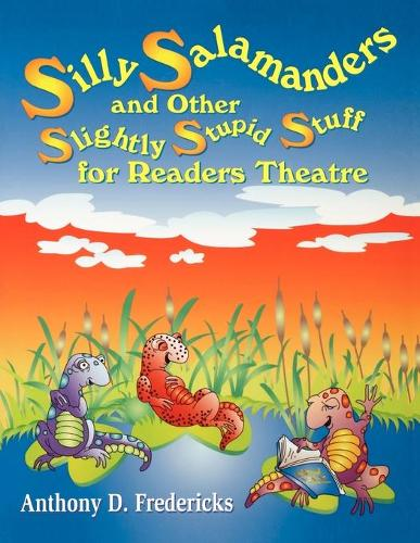 Silly Salamanders and Other Slightly Stupid Stuff for Readers Theatre - Readers Theatre (Paperback)