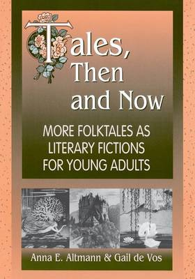 Tales, Then and Now: More Folktales As Literary Fictions for Young Adults (Paperback)