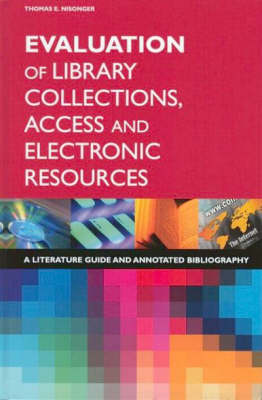 Evaluation of Library Collections, Access and Electronic Resources: A Literature Guide and Annotated Bibliography (Hardback)