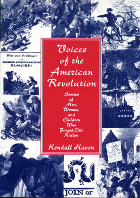 Voices of the American Revolution: Stories of Men, Women, and Children Who Forged Our Nation (Paperback)
