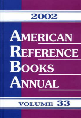 American Reference Books Annual 2002: v. 33 (Hardback)