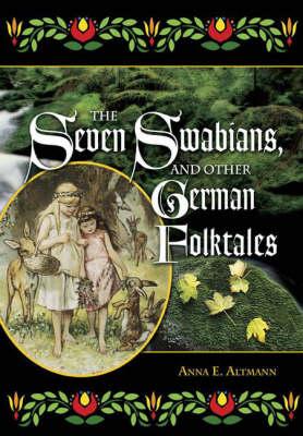 The Seven Swabians, and Other German Folktales (Hardback)