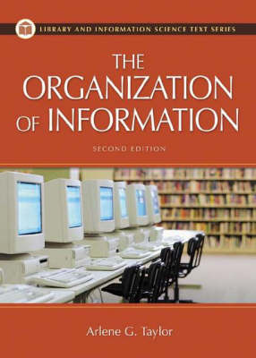 Organization of Information - Library and Information Science Text Series (Paperback)