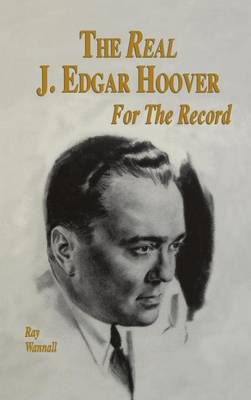 The Real J. Edgar Hoover: For the Record (Hardback)