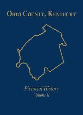 Ohio Co, KY: Pictorial History, Vol II (Hardback)