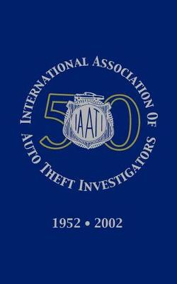 International Association of Auto Theft Investigators (Hardback)