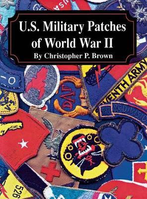 U.S. Military Patches of World War II (Hardback)