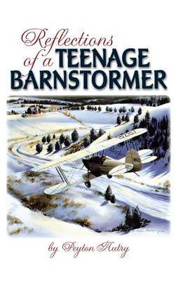 Reflections of a Teenage Barnstormer (Hardback)