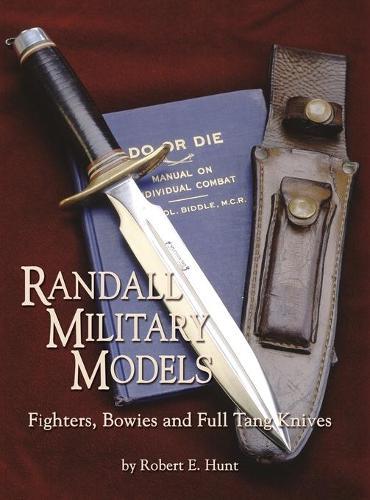 Randall Military Models: Fighters, Bowies and Full Tang Knives (Hardback)